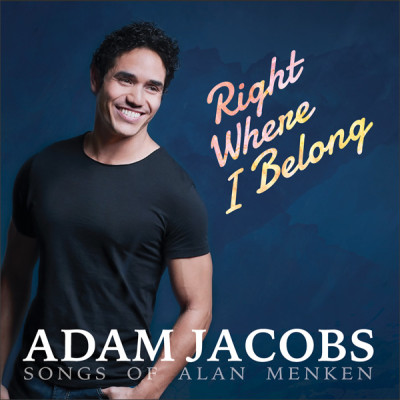 Right Where I Belong - Adam Jacobs - Songs of Alan Menken